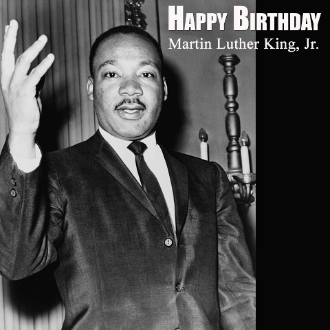 Happy Birthday, Dr Martin Luther King