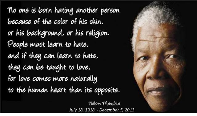 No one is born hating-Mandela