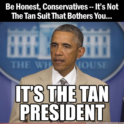 140829-be-honest-conservatives-its-not-the-tan-suit-that-bothers-you