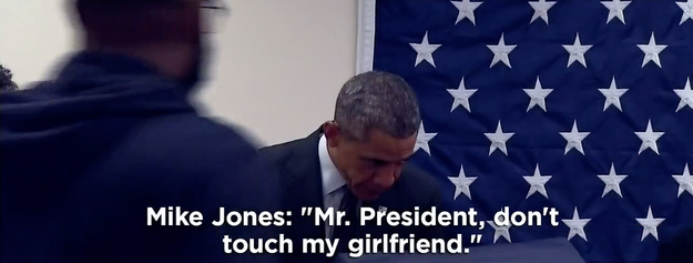 Mike Jones- Mr President, don't touch my girlfriend