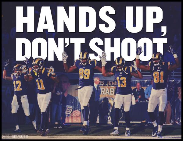 Rams hands up don't shoot.
