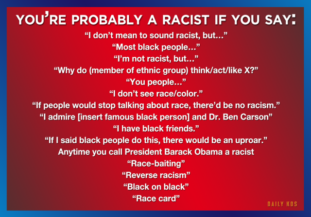 You're probably a racist